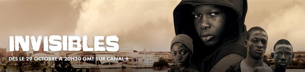 «Invisibles»,  première série originale produite en Afrique par Canal+